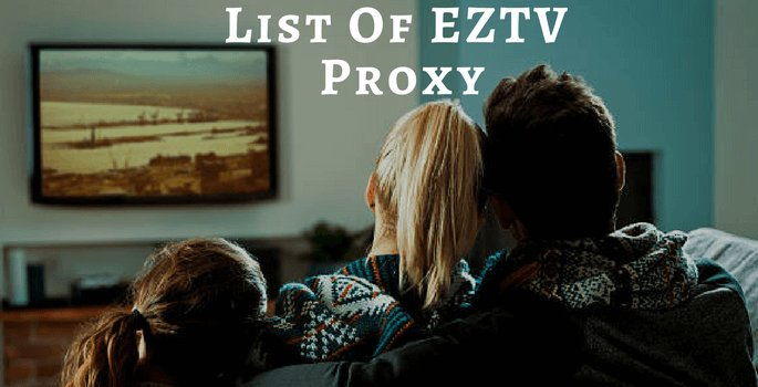 Eztv Proxy| List of Best Working EZTV Proxy & Mirror Sites 2019